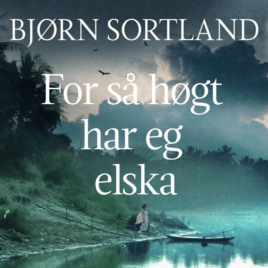 FOR SÅ HØGT HAR EG ELSKA 9