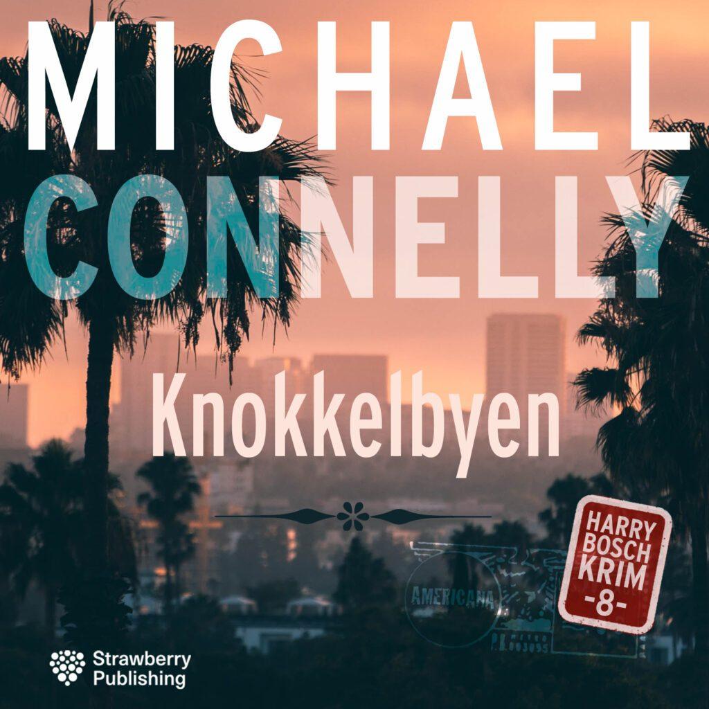 MICHAEL CONNELY knokkelbyen